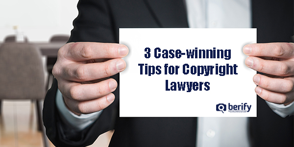 3 Case-winning Tips for Copyright Lawyers