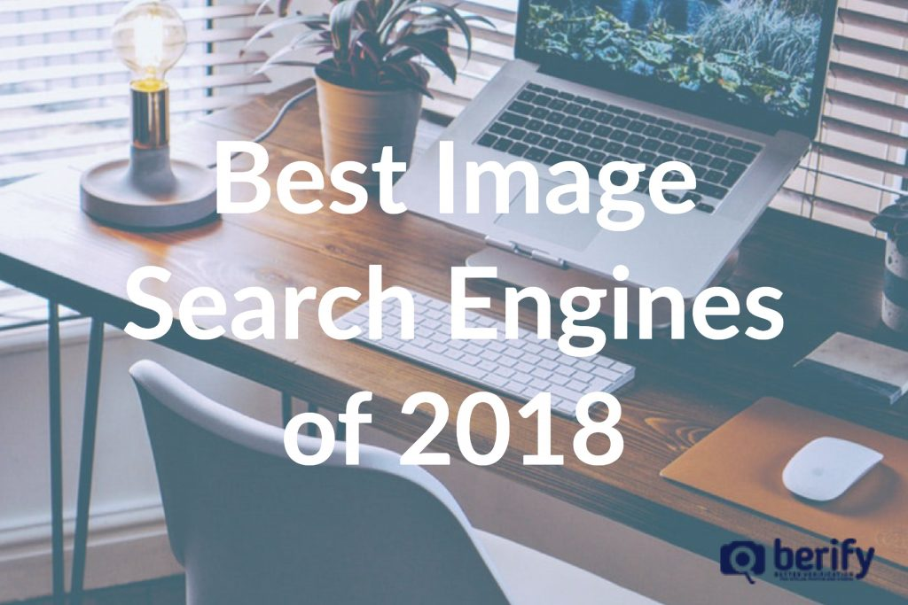 The Best Reverse Image Search Engines Of 2018