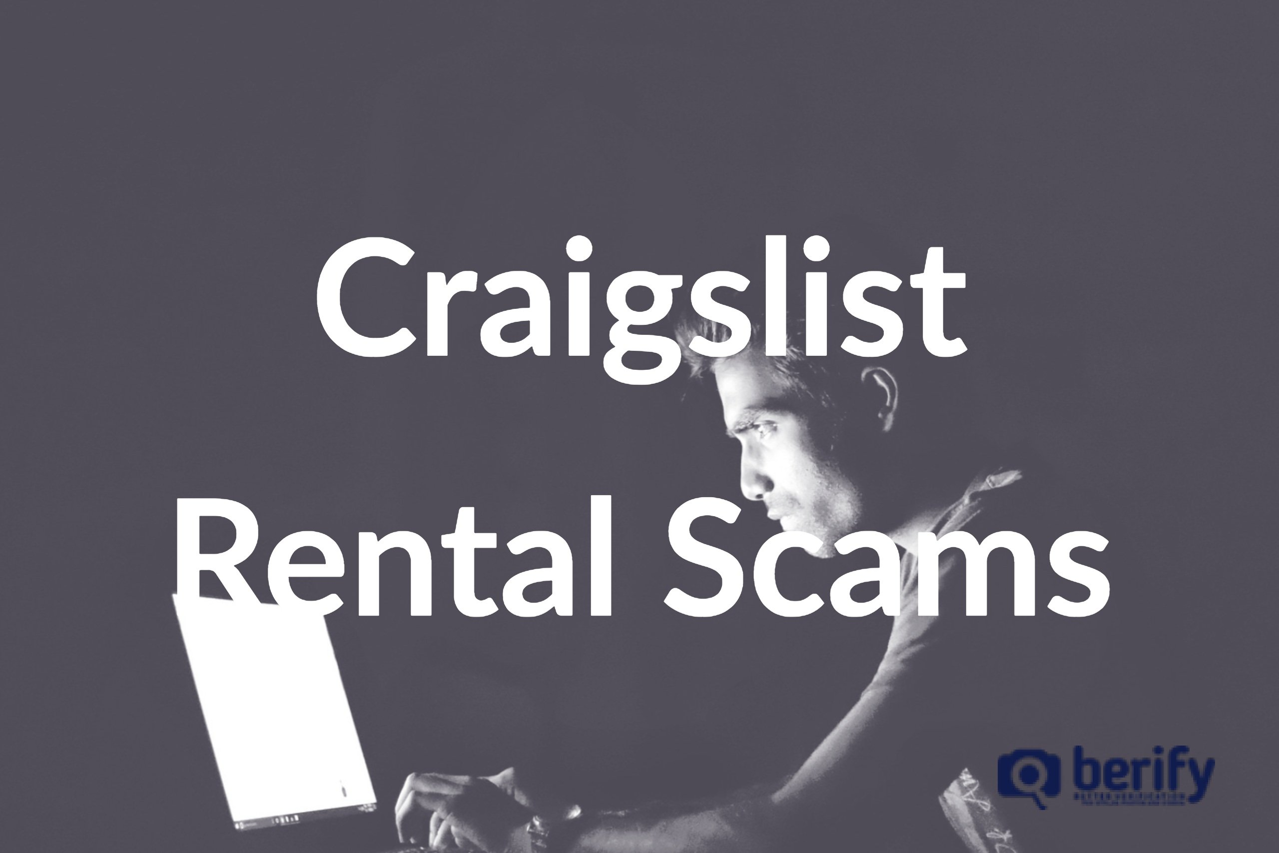 The Ugly Truth About Craigslist Rental Scams - Berify