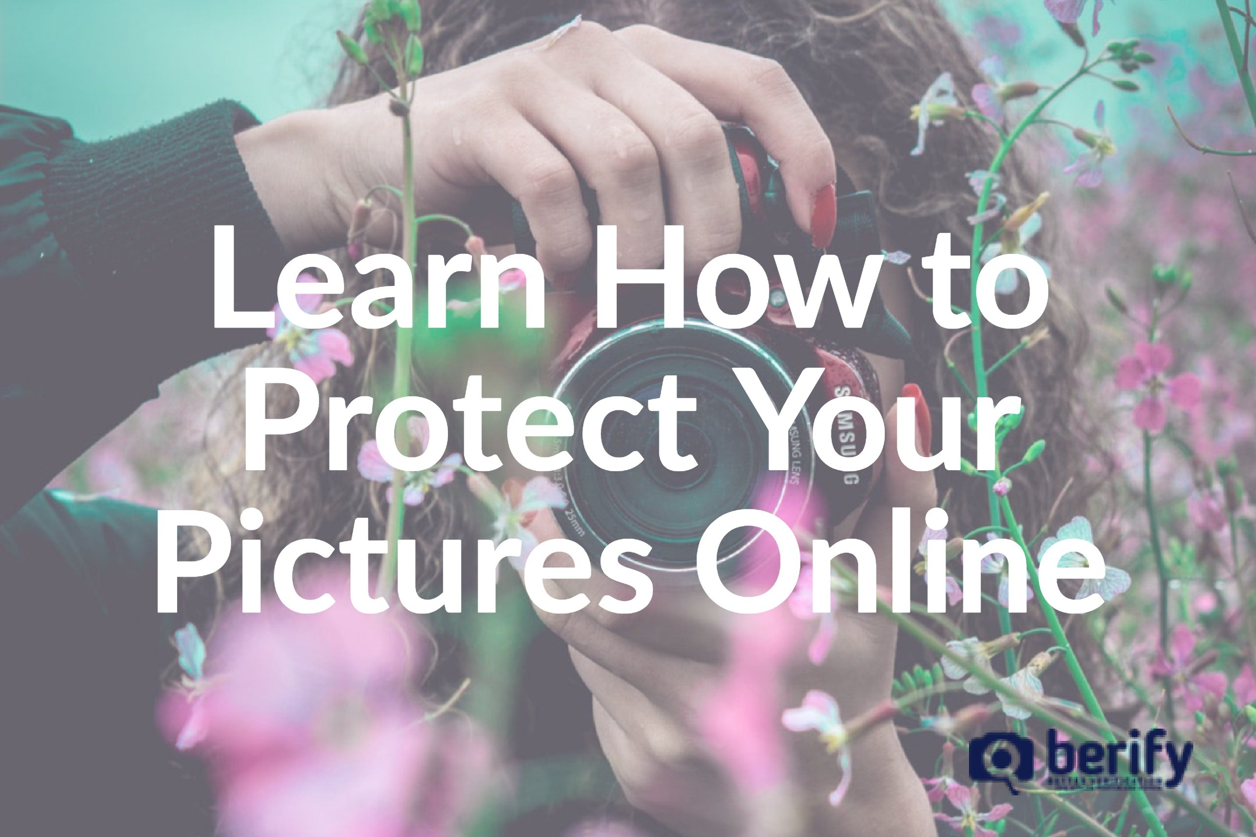 [Photographers] Learn How to Protect Your Pictures Online