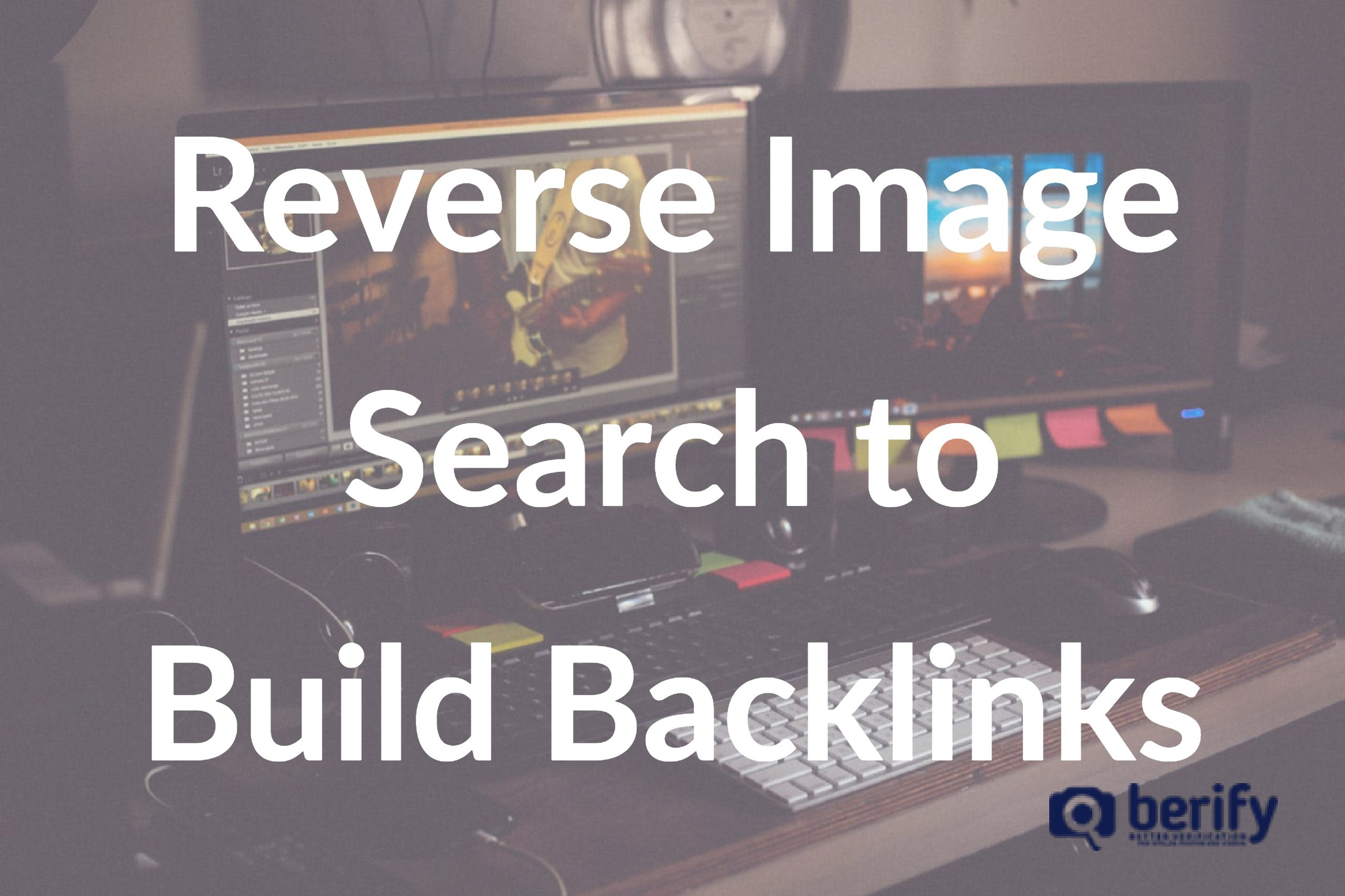 How to Use Reverse Image Search to Improve Your SEO