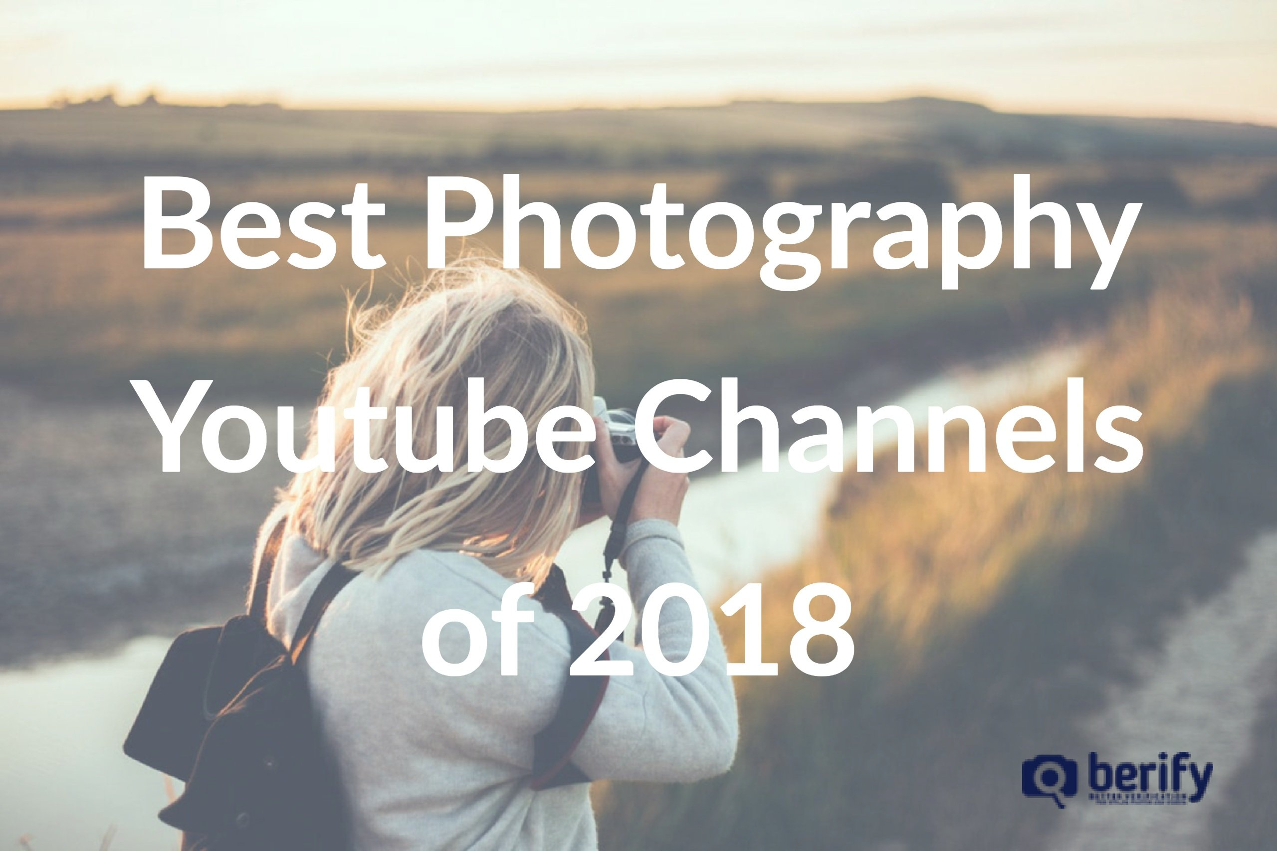 The Best Photography YouTube Channels [2018]