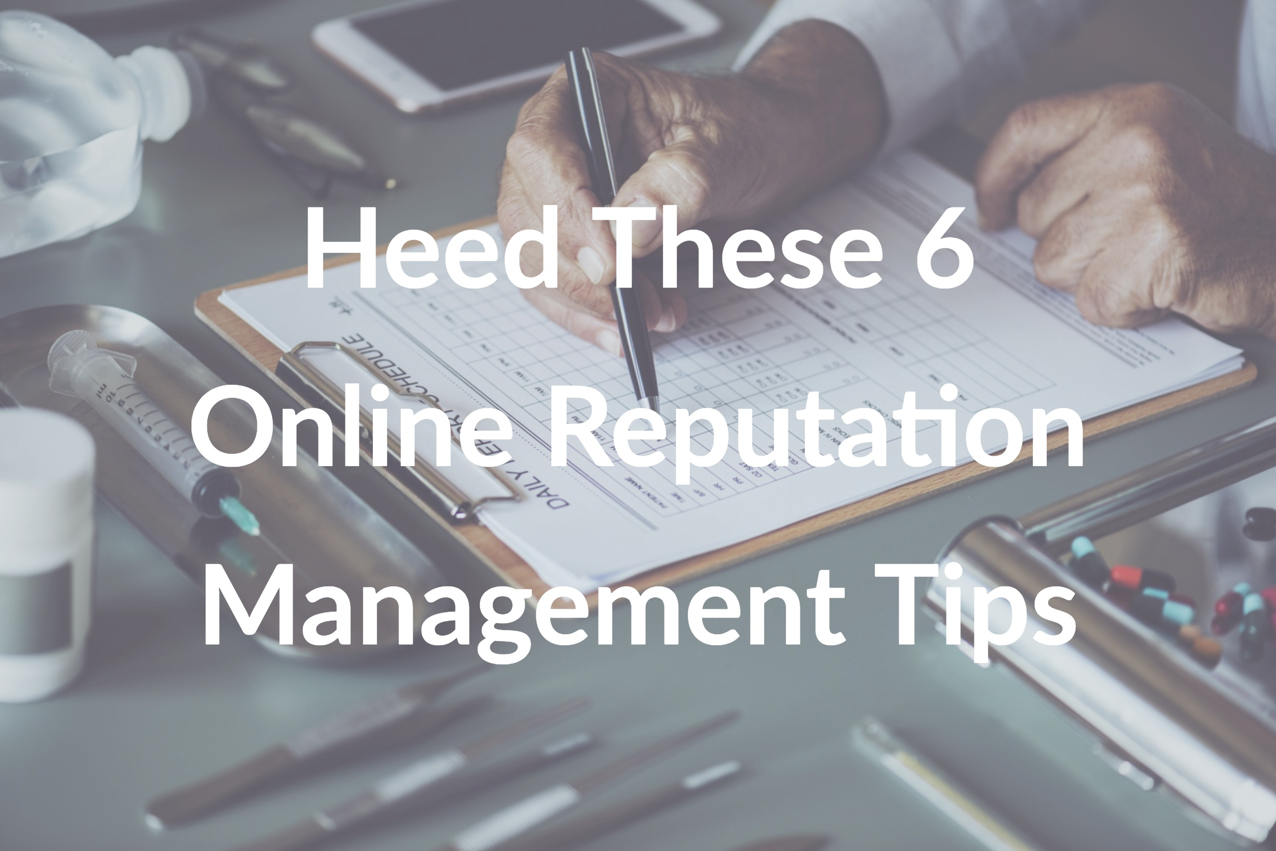 Heed These 6 Online Reputation Management Tips
