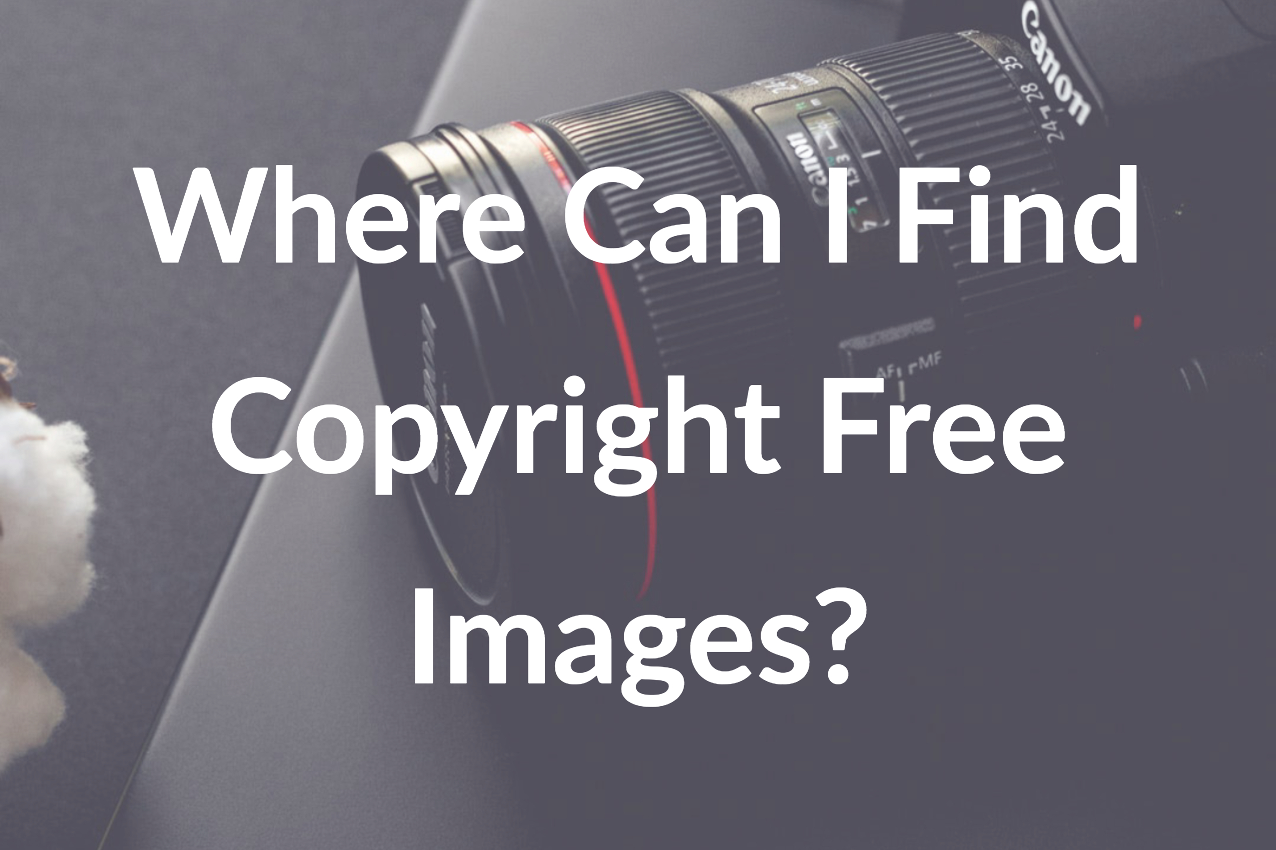 Where Can I Find Copyright Free Images?