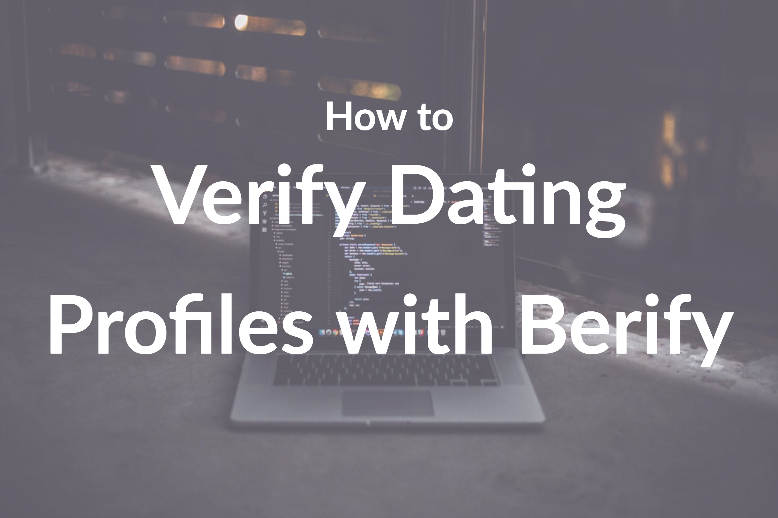 How to Verify Dating Profiles with Berify