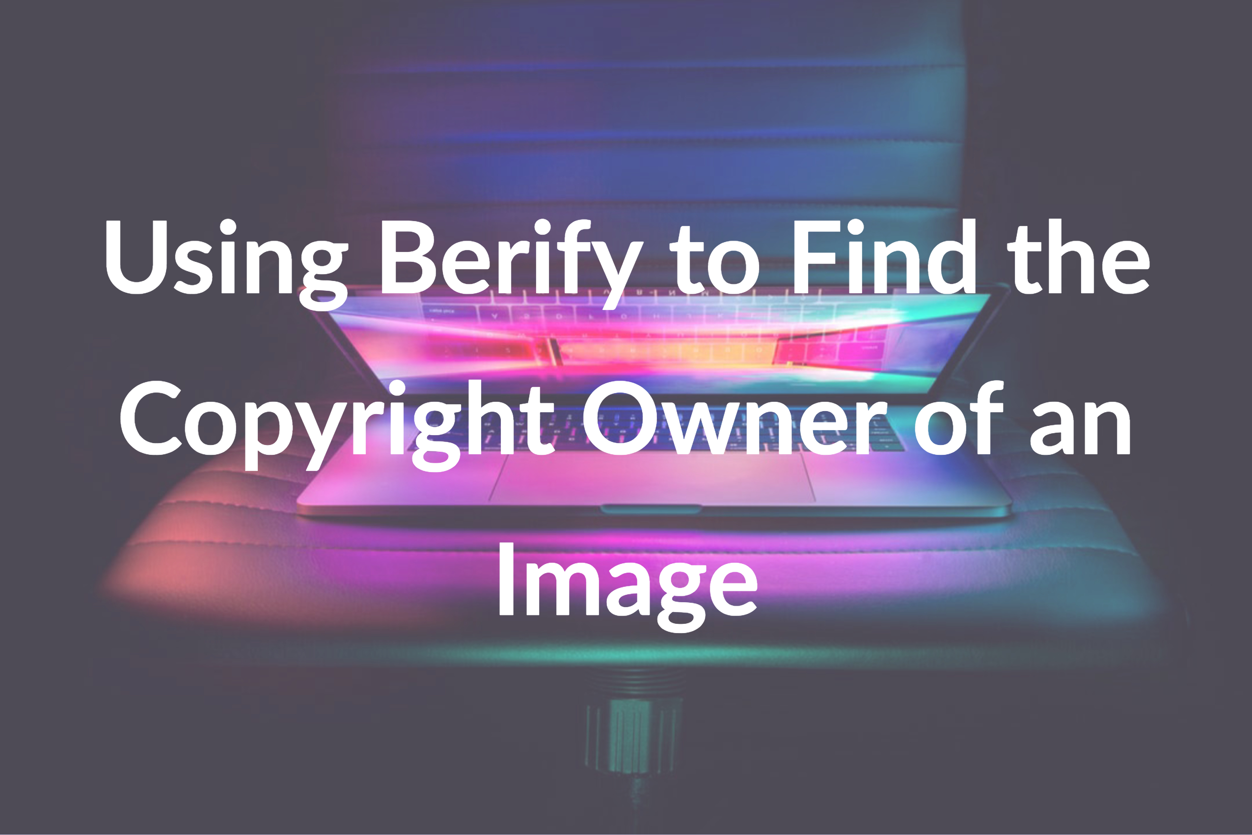 Using Berify to Find the Copyright Owner of an Image