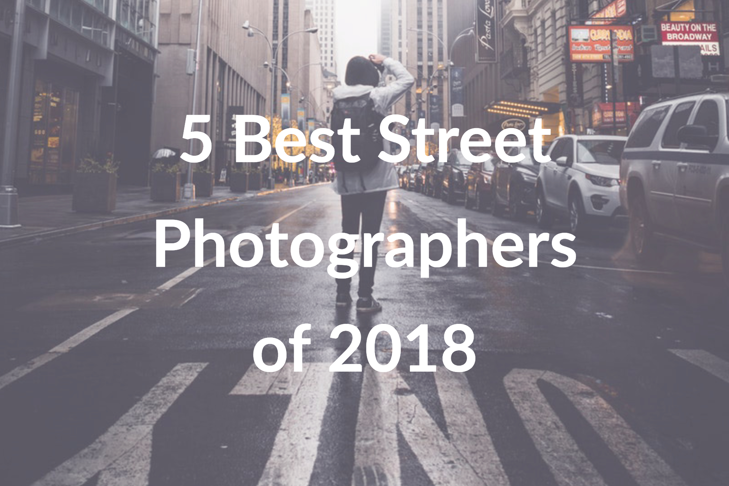5 Best Street Photographers of 2018