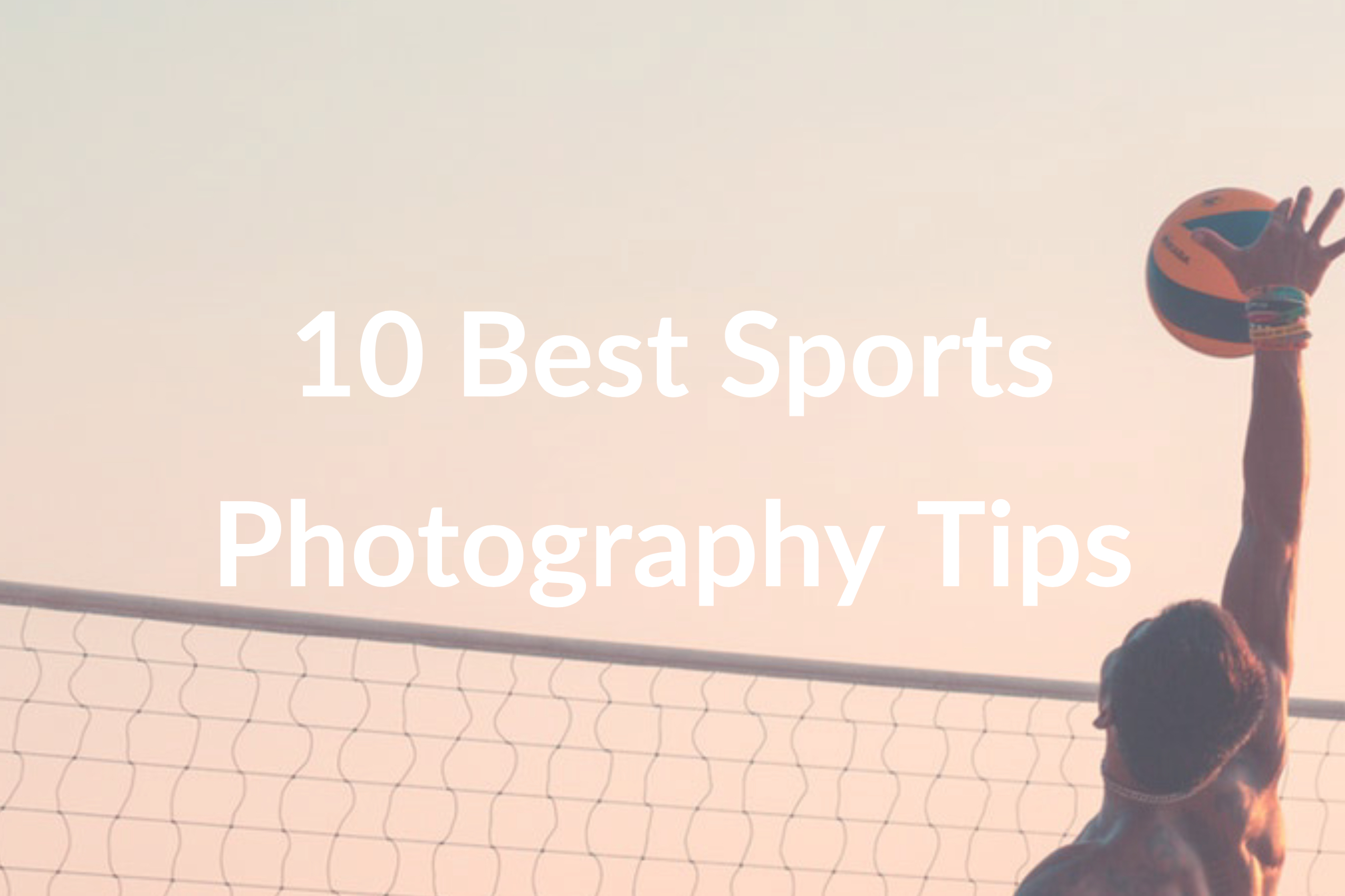 10 Practical Sports Photography Tips to Use Today