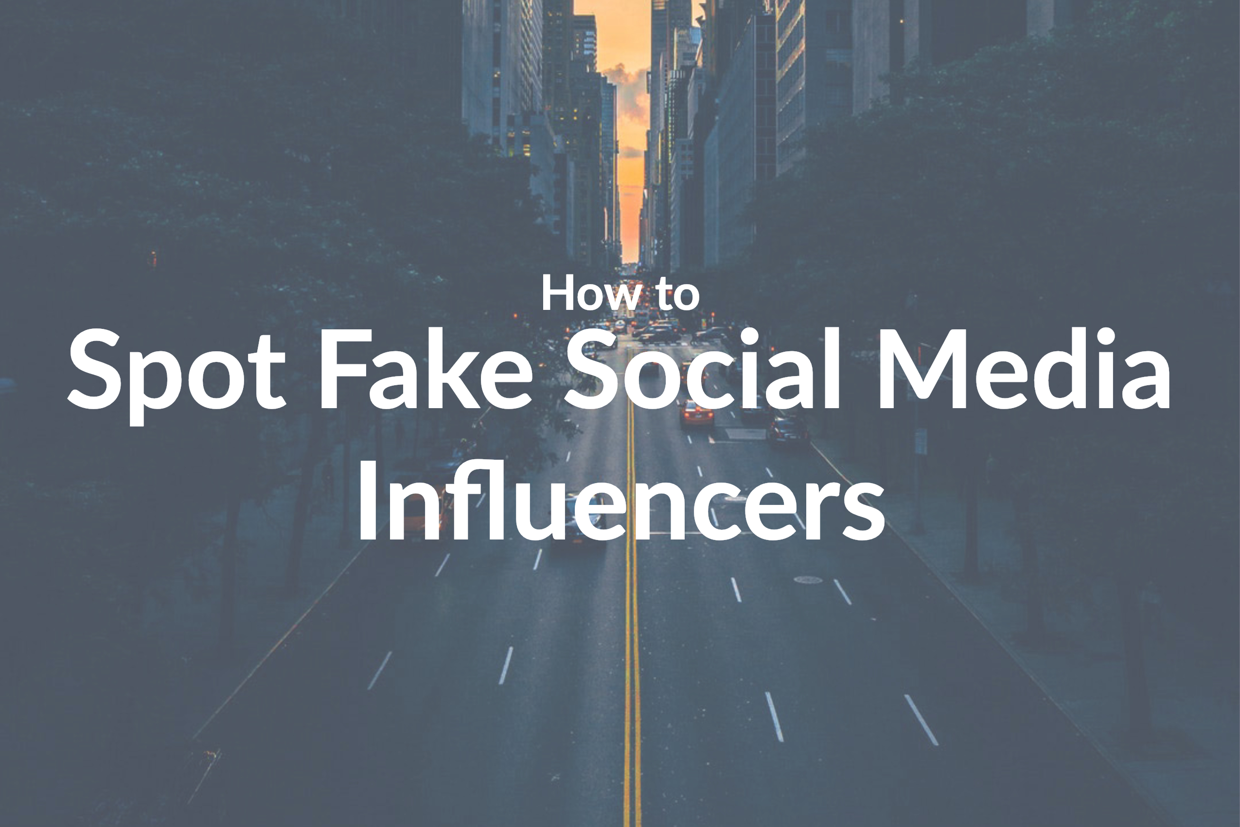 How to Spot Fake Social Media Influencers