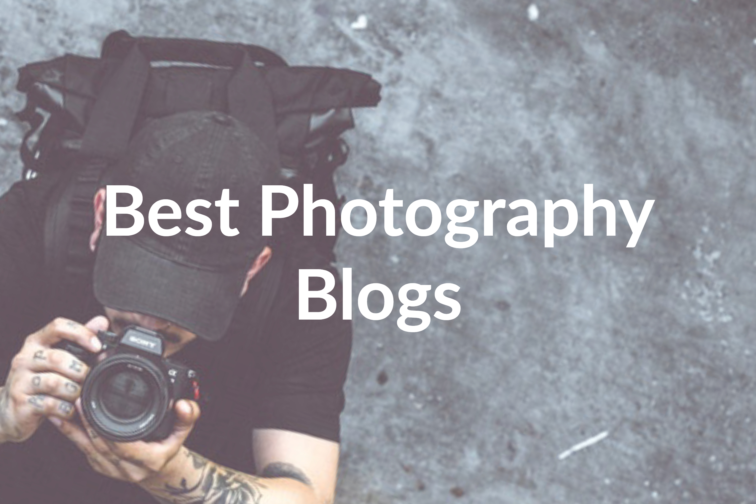 Best Photography Blogs: 7 You Need to Check out in 2019