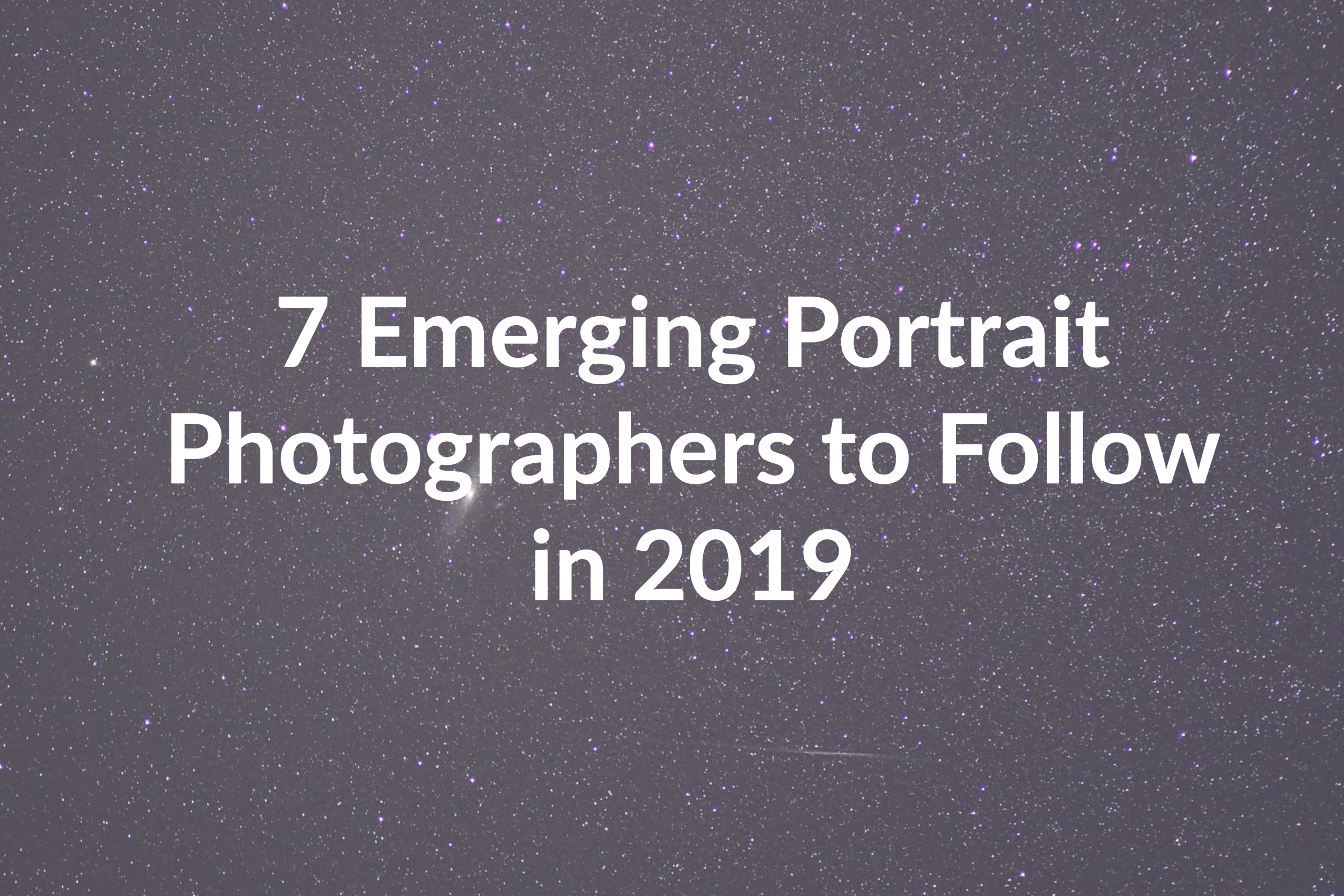 7 Emerging Portrait Photographers to Follow in 2019