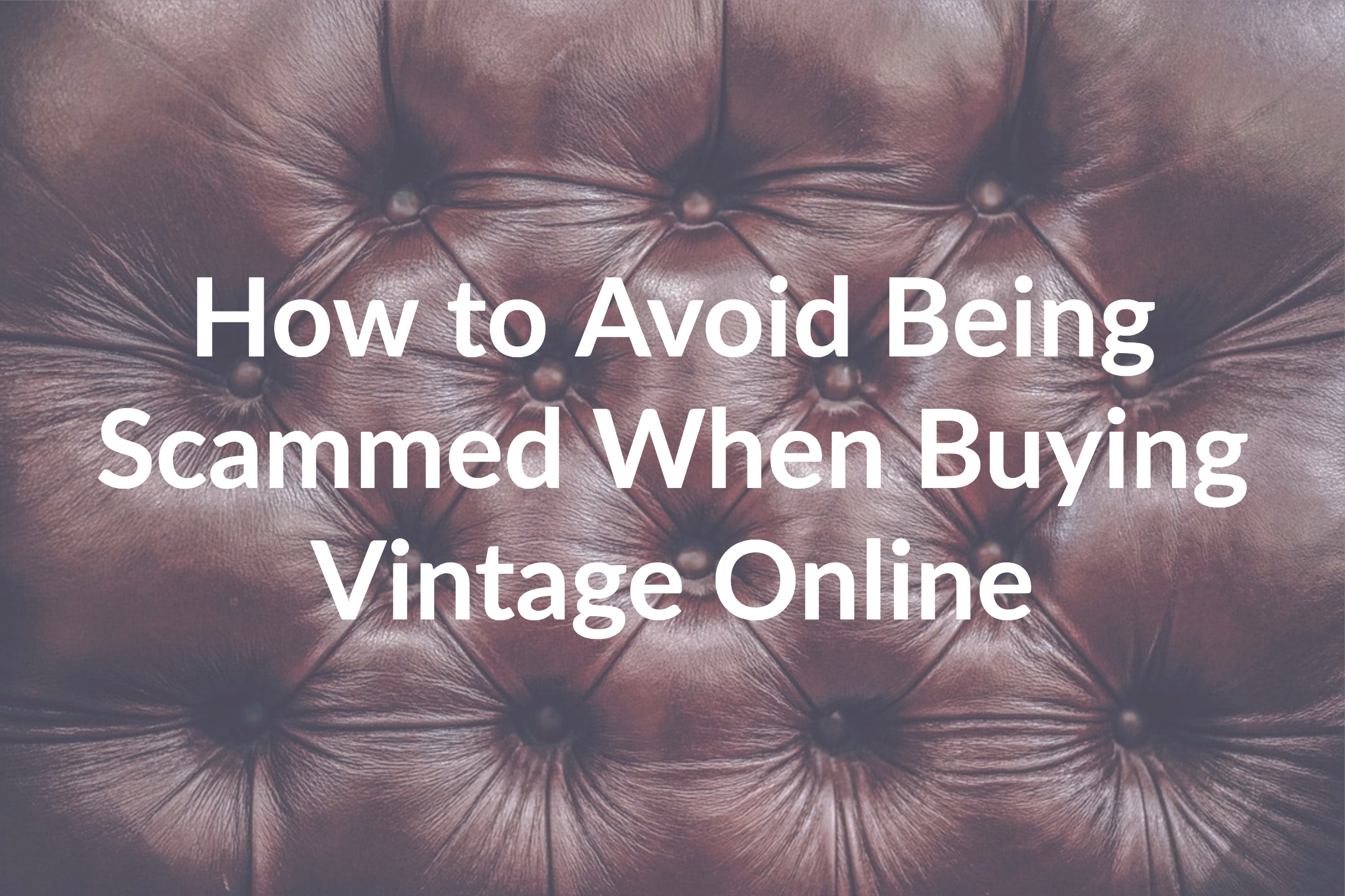 How to Avoid Being Scammed When Buying Vintage Online