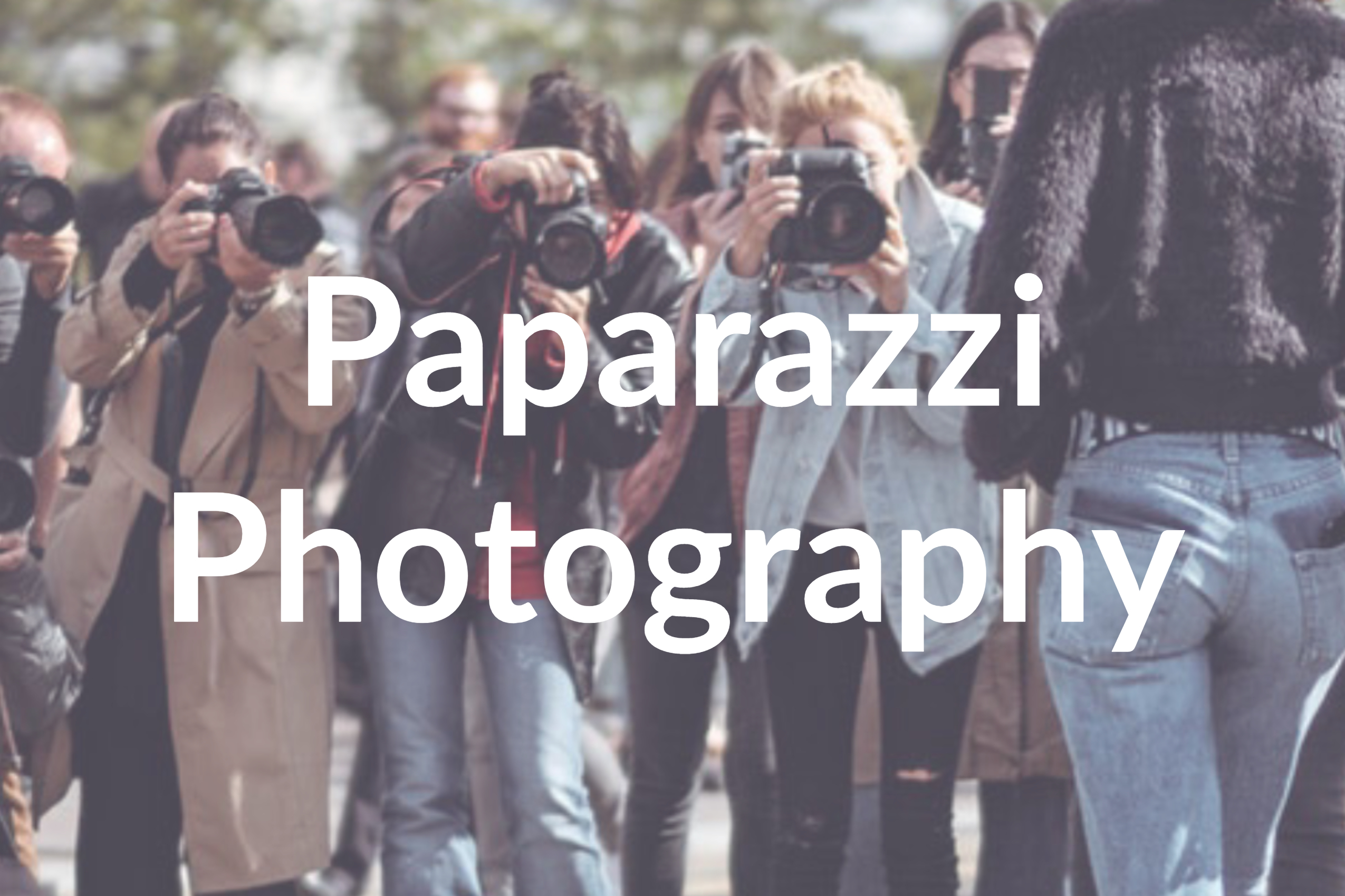 Paparazzi Photography: 5 Simple Techniques You Can Use Today