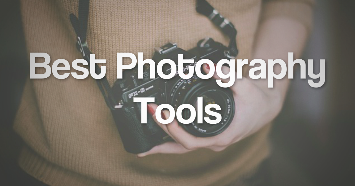7 Best Photography Tools That the Top Pro Photographers Use