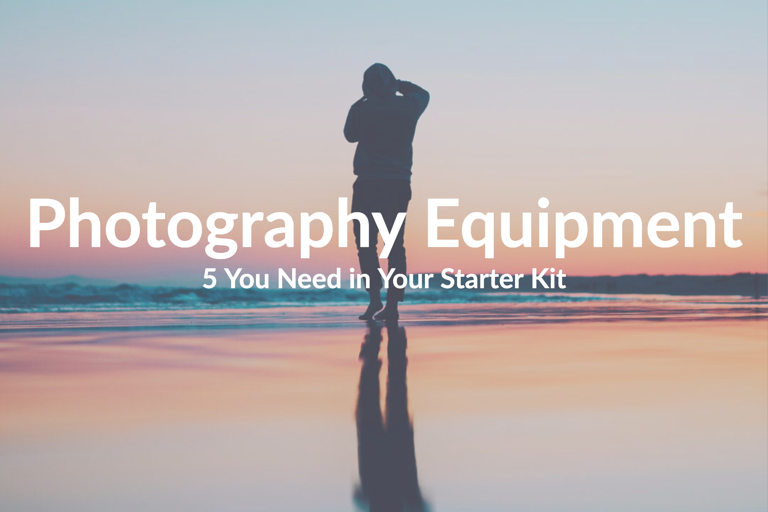 Advertising Photography Equipment: 5 You Need in Your Starter Kit